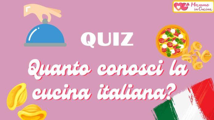 QUIZ: quanto conosci la cucina italiana?